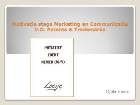 Motivatie stage Marketing en Communicatie V.O. Patents & Trademarks Djéla Hania.