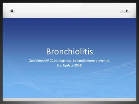 Bronchiolitis Guideline AAP 2014: diagnose, behandeling en preventie. (i.e. Update 2006)