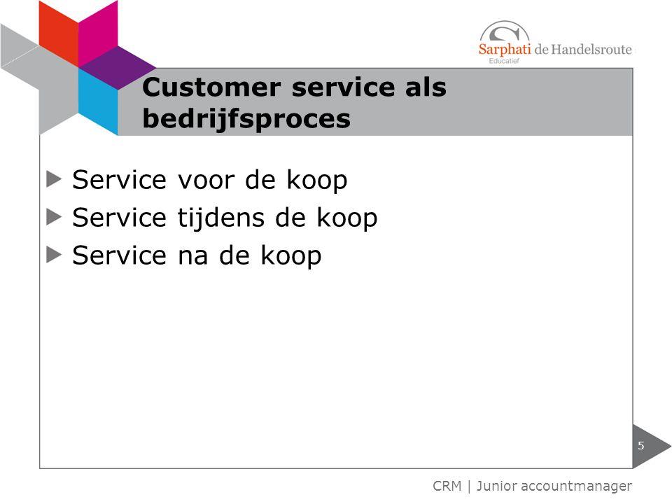 Elementen servicebeleid 6 CRM | Junior accountmanager