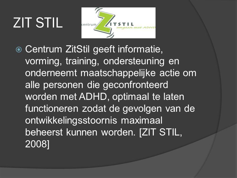 Gebruikte bronnen  CVERLE P., ADHD : Attention-Deficit/Hyperactivity Disorder (Wat met psychische stoornissen op school, Caleidoscoop, 03-11-1999, p.30-35 artikel  THESAURUSZORGENWELZIJN, http://www.thesauruszorgenwelzijn.nl/, 2 december 2008 http://www.thesauruszorgenwelzijn.nl/  HULPGIDS, Medicijnsoorten, http://www.hulpgids.nl/medicijnen/medicijnsoorten/, augustus 2003 http://www.hulpgids.nl/medicijnen/medicijnsoorten/  ZIT STIL, Centrum ZitStil, http://www.zitstil.be/, 2 december 2008http://www.zitstil.be/  DSM-IV, Diagnostic and Statistical Manual of Mental Disorders, 1994