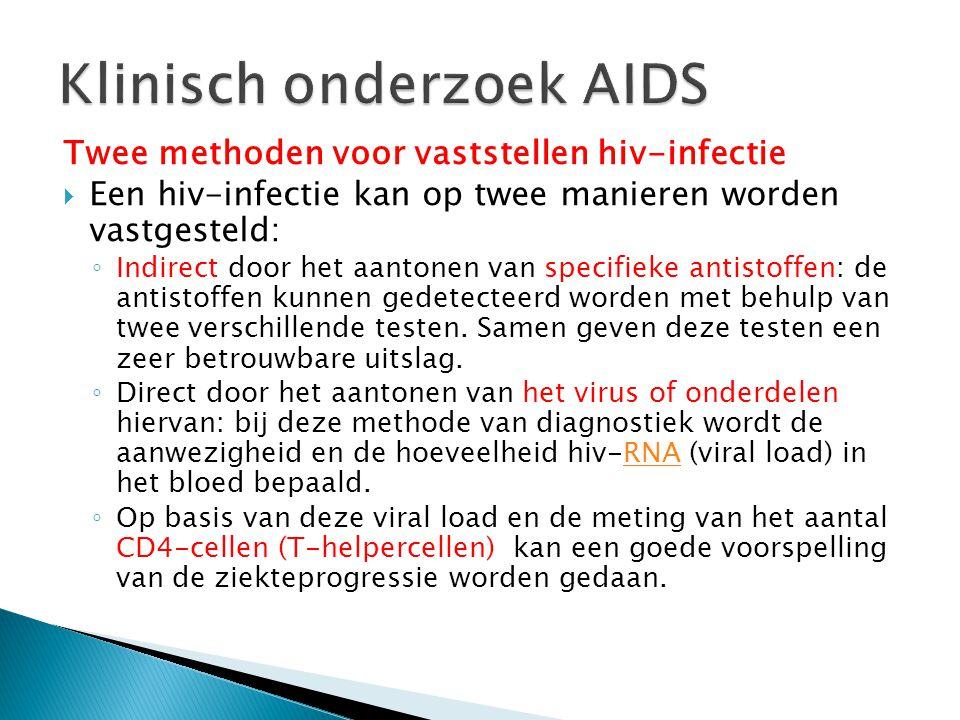 Arts ◦ Anamnese (stellen van vragen)  Achterhalen of er infectie met HIV heeft plaatsgevonden ◦ Klinische test aanvragen  Nemen van een bloedmonster ◦ Lichamelijke klachten ◦ Is er sprake van een opportunistische infectie