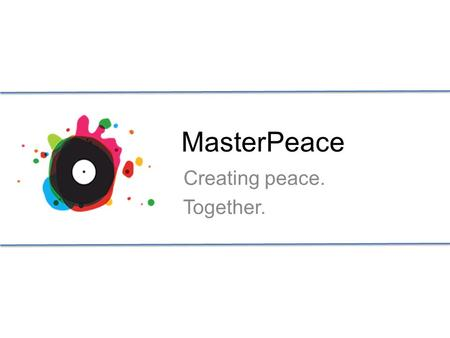 MasterPeace Creating peace. Together.. SKILLZZ Les 1.