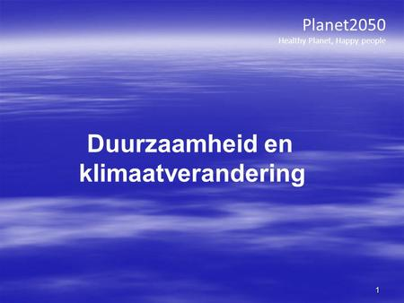 Planet2050 Healthy Planet, Happy people 1 Duurzaamheid en klimaatverandering.