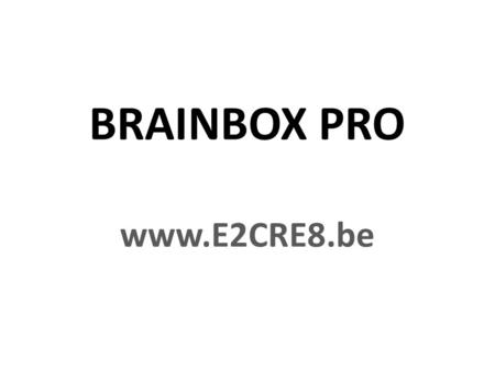 BRAINBOX PRO www.E2CRE8.be. Basic IO en voeding 8 leds - PORTD Piezo-buzzer Power-in-out 5V/GND Power-in-out 8-20V/GND Power in via adaptor – 8-20V LCD.