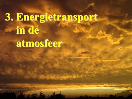 3. Energietransport in de atmosfeer.