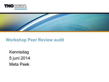 Workshop Peer Review audit Kennisdag 5 juni 2014 Meta Peek.