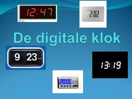De digitale klok.