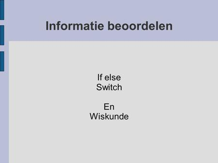 Informatie beoordelen If else Switch En Wiskunde.