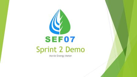 Sprint 2 Demo Movie Energy Meter. Inhoudsopgave  Plan van Aanpak  Software  Onderzoeksplan  UML documenten  Use Case Diagram  Matrix  Domeinmodel.