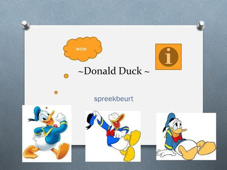 Wow ~Donald Duck ~ spreekbeurt.