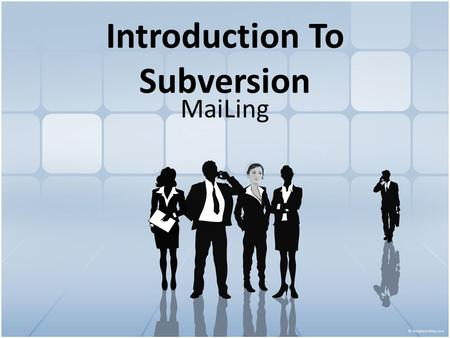 Introduction To Subversion MaiLing. Inhoud Probleem stelling Oplosing: TortoiseSVN Jargon Repository Working Dir.