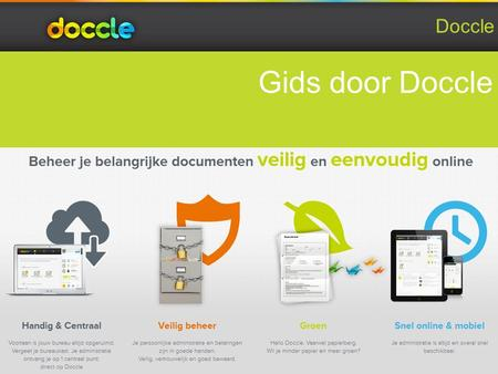 Gids door Doccle Doccle. De Cloud 2 1.Wat is de Cloud? 2.Voordelen van de Cloud 3.Nadelen van de Cloud 4.Doccle is geen cloudapplicatie.