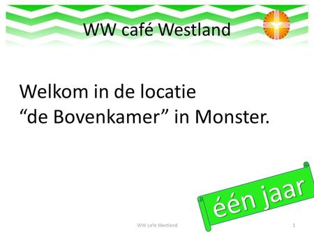 "WW café Westland Welkom in de locatie ""de Bovenkamer"" in Monster. WW cafe Westland1."