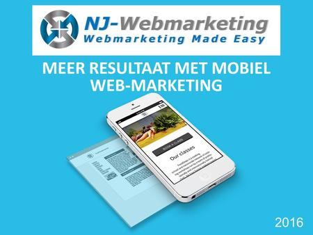 MEER RESULTAAT MET MOBIEL WEB-MARKETING Your Logo Here 2016.