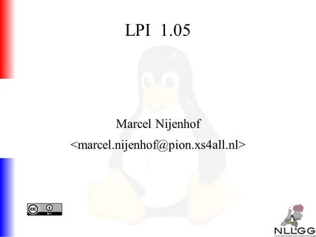 LPI 1.05 Marcel Nijenhof. Agenda ● Customize and use the shell environment ● Customize or write simple scripts ● SQL data management.