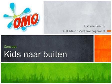 Liselore Sonius, ADT Minor Mediamanagement Concept Kids naar buiten.