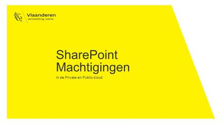 SharePoint Machtigingen In de Private en Public cloud.