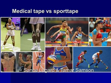 Medical tape vs sporttape Sanne Lugard & Tamar Samson.