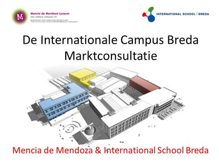 De Internationale Campus Breda Marktconsultatie Mencia de Mendoza & International School Breda.