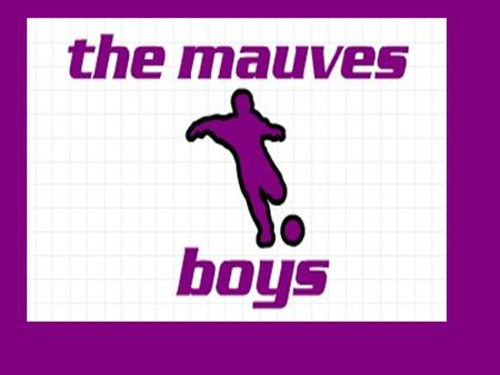 The Mauves Boys ● Supporters van Anderlecht ● Bijnaam The Mauves.