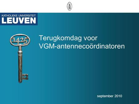 Terugkomdag voor VGM-antennecoördinatoren september 2010.
