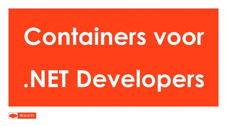 Containers voor.NET Developers. Jasper de Lange Software Architect.