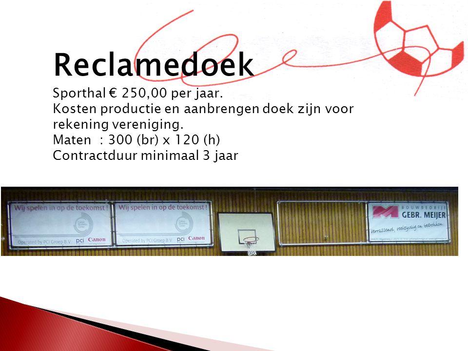 Narrow casting kantine Heel scherm €250,00 combinatie met shirtsponsor €150,00