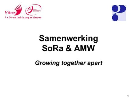 Samenwerking SoRa & AMW Growing together apart 1.