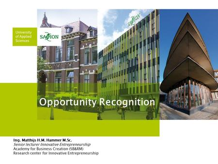 Opportunity Recognition; course for the Autumn Business School