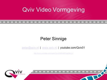 Qviv Video Vormgeving Peter Sinnige |  | youtube.com/Qviv01