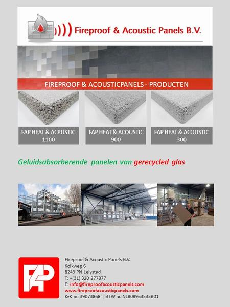 FIREPROOF & ACOUSTICPANELS - PRODUCTEN FAP HEAT & ACPUSTIC 1100 FAP HEAT & ACOUSTIC 900 FAP HEAT & ACOUSTIC 300 Fireproof & Acoustic Panels B.V. Kolkweg.