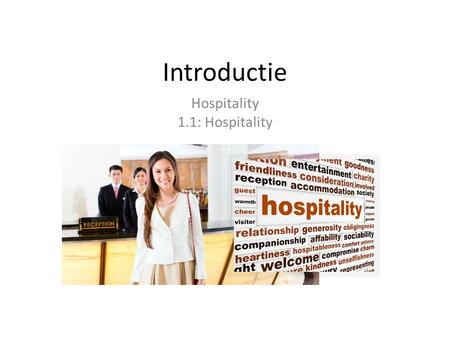 Introductie Hospitality 1.1: Hospitality. Inleiding Unique shopping experience in the 'connected store' Unique shopping experience in the 'connected store'