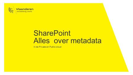 SharePoint Alles over metadata In de Private en Public cloud.