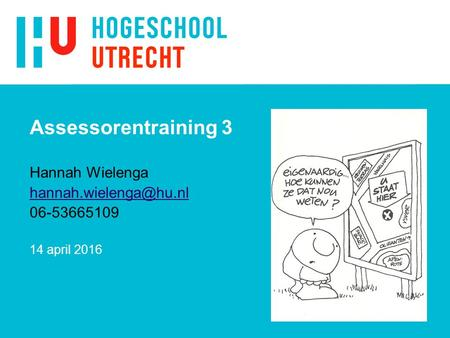 Assessorentraining 3 Hannah Wielenga april 2016.