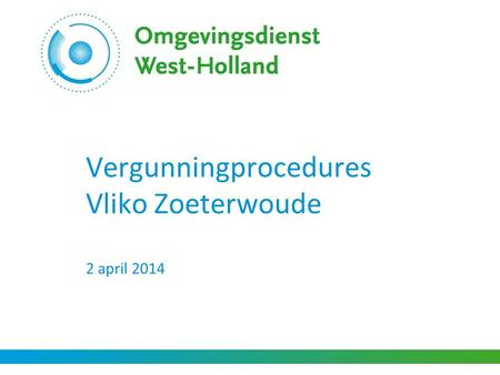 Vergunningprocedures Vliko Zoeterwoude 2 april 2014.