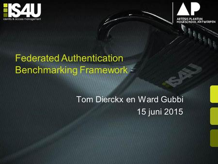 Federated Authentication Benchmarking Framework Tom Dierckx en Ward Gubbi 15 juni 2015.