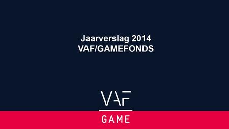 Jaarverslag 2012- 2013 GAMEFONDS. VERWELKOMING Pierre Drouot.