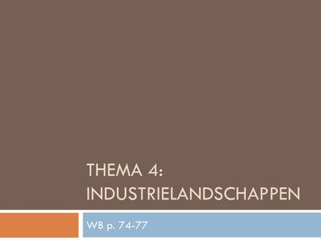 THEmA 4: industrielandschappen