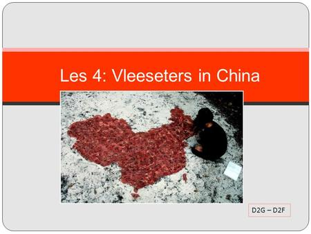 Les 4: Vleeseters in China