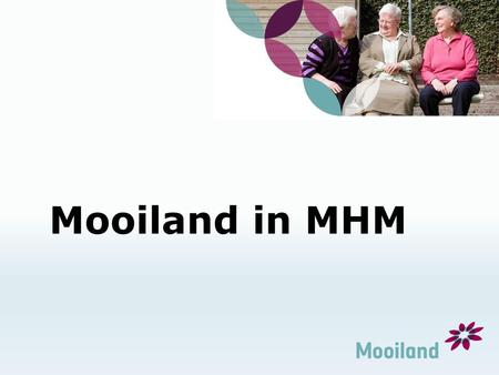 Mooiland in MHM.