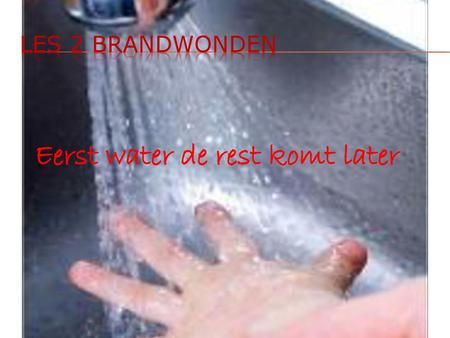 Eerst water de rest komt later