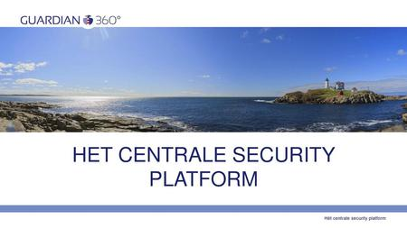 HET CENTRALE SECURITY PLATFORM
