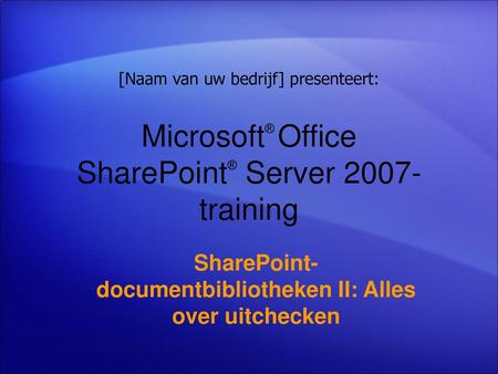 Microsoft® Office SharePoint® Server 2007-training
