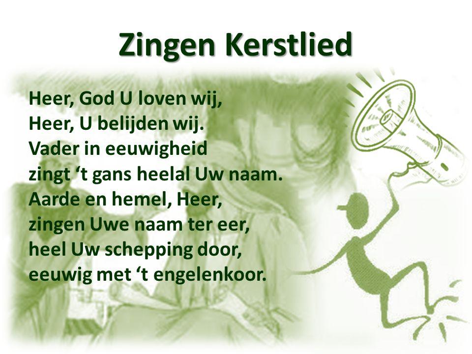 Zingen Kerstlied Heilig, heilig, heilig is onze God, de Heer Zebaoth.