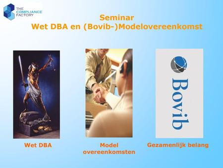 Seminar Wet DBA en (Bovib-)Modelovereenkomst