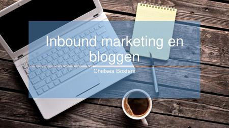 Inbound marketing en bloggen