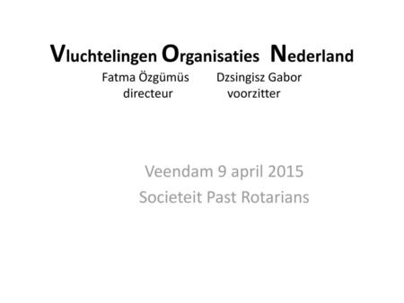 Veendam 9 april 2015 Societeit Past Rotarians