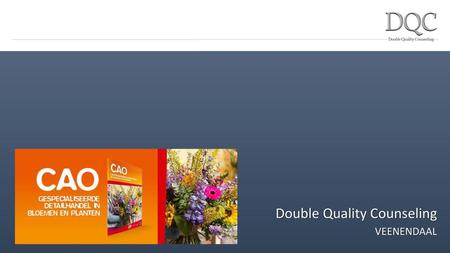 Double Quality Counseling  VEENENDAAL
