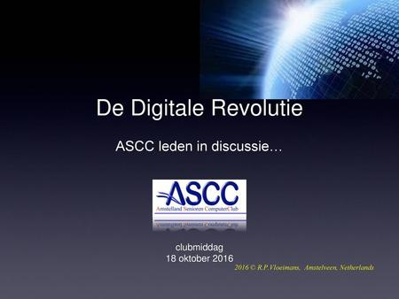 De Digitale Revolutie ASCC leden in discussie…