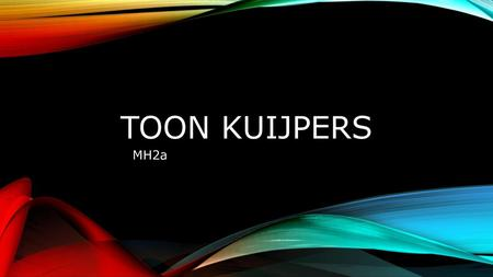 Toon kuijpers MH2a.